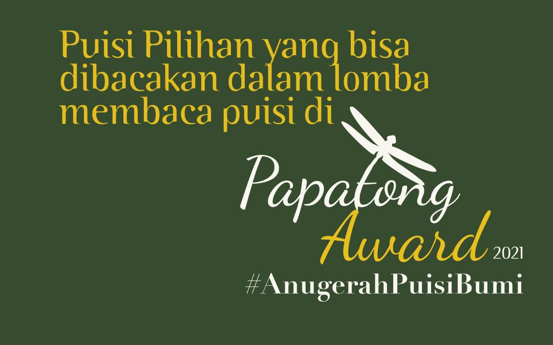 Puisi Pilihan untuk Papatong Award #AnugerahPuisiBumi 2021